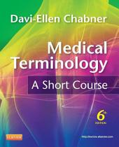 Medical Terminology: A Short Course: Edition 6