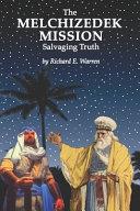 The Melchizedek Mission