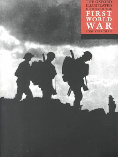 The Oxford Illustrated History of the First World War PDF