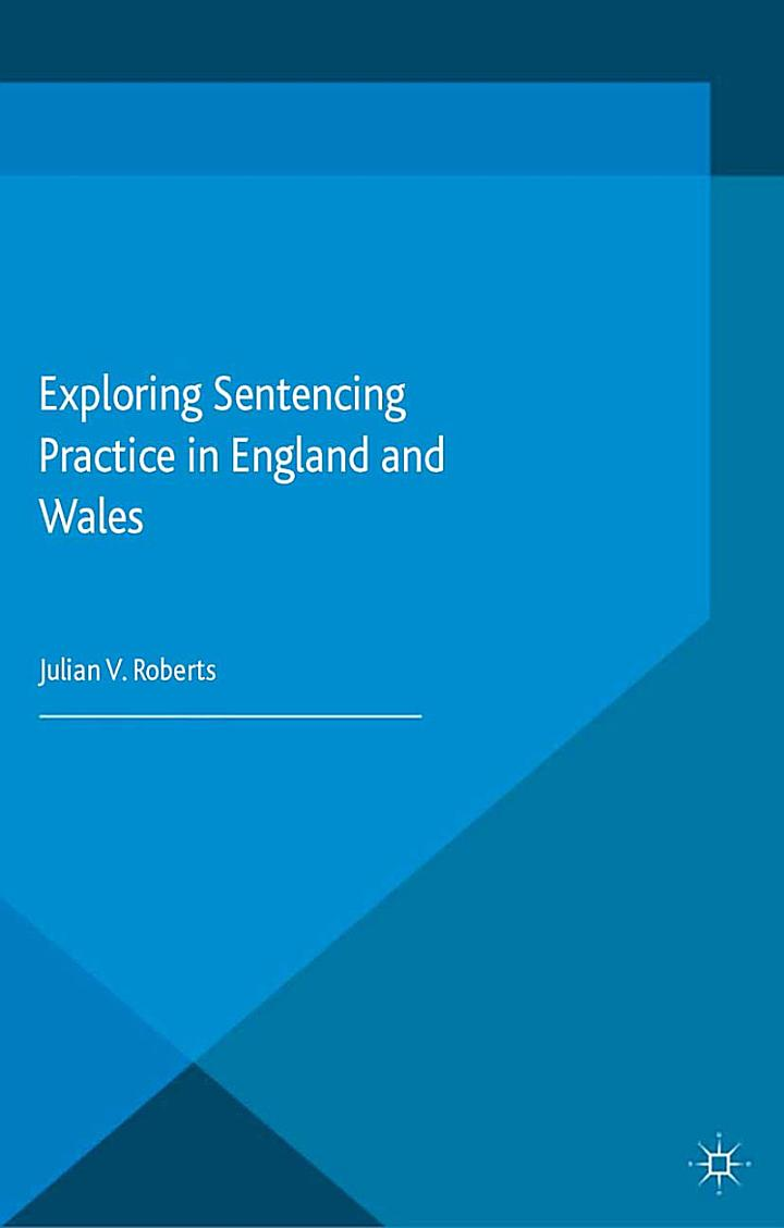 Exploring Sentencing Practice in England and Wales