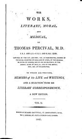 The Works, Literary, Moral and Medical: To which are Prefixed Memoirs of His Life and Writings and a Selection from His Literary Correspondence, Volume 2