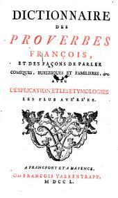 Dictionnaire des proverbes francois, et des facons de parler comiques ... avec l'explication et les etymologies les plus averees