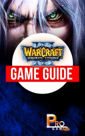 Warcraft 3 The Frozen Throne Game Guide