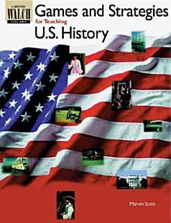 Games and Strategies for Teaching U S  History Book