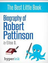 Biography of Robert Pattinson