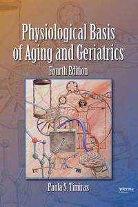 Physiological Basis of Aging and Geriatrics  Fourth Edition Book