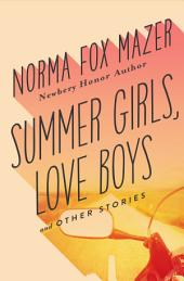 Summer Girls, Love Boys: And Other Stories