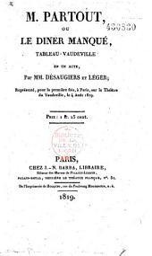 Monsieur Partout, ou le diner manqué: tableau vaudeville