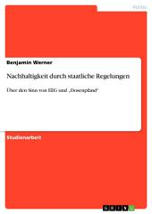 """Nachhaltigkeit durch staatliche Regelungen: Über den Sinn von EEG und """"Dosenpfand"""""""