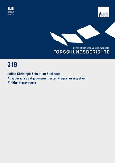 Adaptierbares aufgabenorientiertes Programmiersystem f  r Montagesysteme PDF