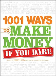 1001 Ways to Make Money If You Dare PDF