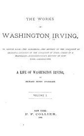 The Works of Washington Irving: A Life of Washington Irving