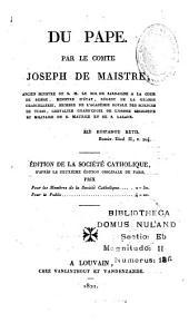 De l'église Gallicane dans son repport avec le Souverain Pontife: pour servir de suite a l'ouvrage intitulé Du Pape