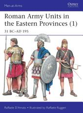 Roman Army Units in the Eastern Provinces (1): 31 BC–AD 195