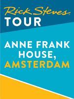 Rick Steves Tour: Anne Frank House, Amsterdam
