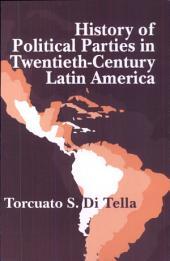 History of Political Parties in Twentieth-Century Latin America