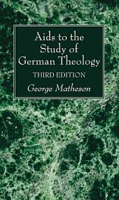 Aids to the Study of German Theology, 3rd Edition