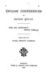 English Conferences of Ernest Renan: Rome and Christianity. Marcus Aurelius