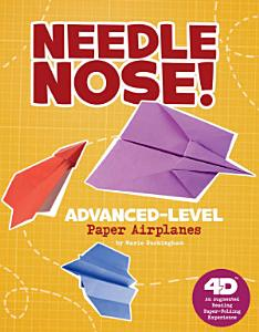 Needle Nose  Advanced Level Paper Airplanes PDF