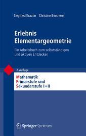 Erlebnis Elementargeometrie: Ein Arbeitsbuch zum selbstständigen und aktiven Entdecken, Ausgabe 2