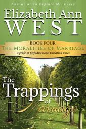 The Trappings of Marriage: A Pride and Prejudice Novel Variation