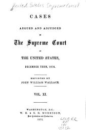Cases Argued and Adjudged in the Supreme Court of the United States: Volume 11