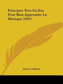 Download Principes Tres Faciles Pour Bien Apprendre La Musique  1697  Book