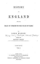 History of England from the Peace of Utrecht to the Peace of Paris: Volume 1