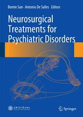 Neurosurgical Treatments for Psychiatric Disorders