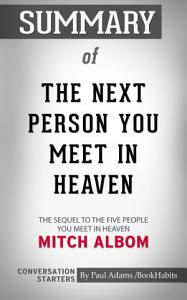 Summary of The Next Person You Meet in Heaven  The Sequel to     Book