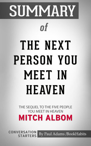 Summary of The Next Person You Meet in Heaven  The Sequel to