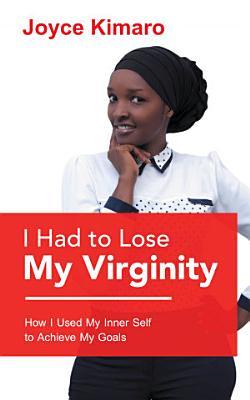 I Had to Lose My Virginity