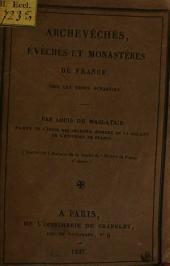 Archevechés évêchés et monastères de France sous les trois dynasties