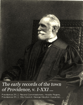 The Early Records of the Town of Providence ...: Printed Under the Authority of the City Council of Providence, Volume 18