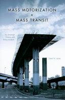 Mass Motorization + Mass Transit