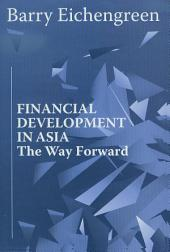 Financial Development in Asia: The Way Forward