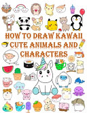 How to Draw Kawaii Cute Animals and Characters PDF