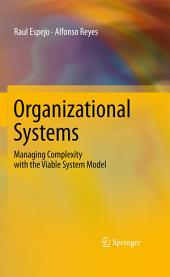 Organizational Systems: Managing Complexity with the Viable System Model