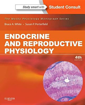 Endocrine and Reproductive Physiology Mosby Physiology Monograph Series  with Student Consult Online Access  4 PDF