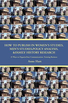 How to Publish in Women  s Studies  Men  s Studies Policy Analysis   Family History Research