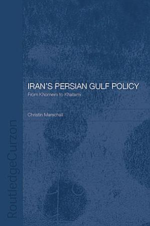 Iran s Persian Gulf Policy PDF