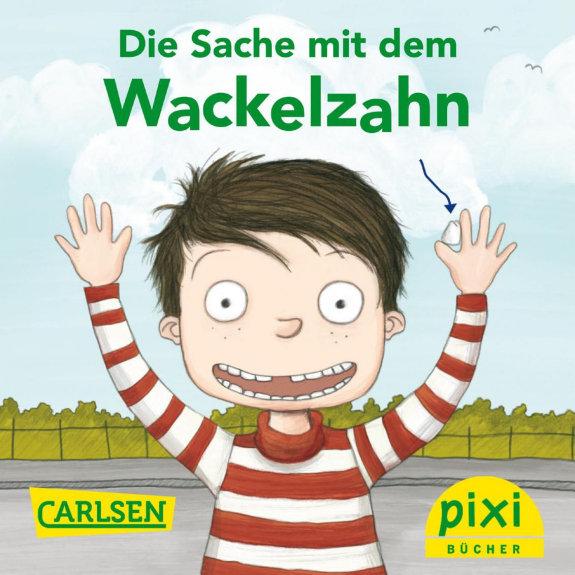 Pixi   Die Sache mit dem Wackelzahn