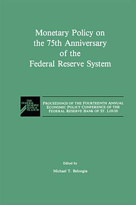 Monetary Policy on the 75th Anniversary of the Federal Reserve System