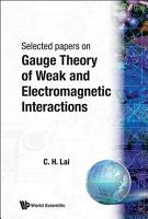 Selected Papers on Gauge Theory of Weak and Electromagnetic Interactions PDF