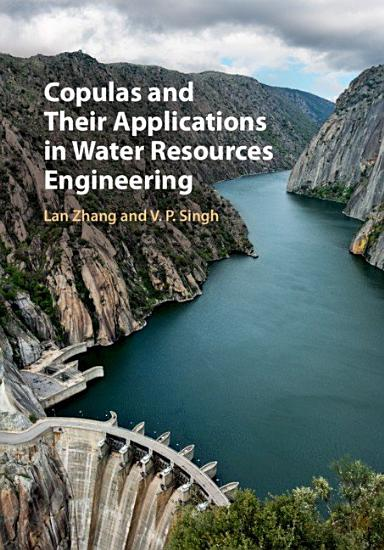 Copulas and their Applications in Water Resources Engineering PDF