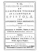 V. Cl. Gulielmi Camdeni, et illustrium virorum ad G. Camdenum epistolæ