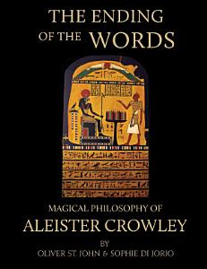 The Ending of the Words   Magical Philosophy of Aleister Crowley PDF