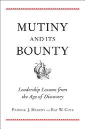 Mutiny and Its Bounty: Leadership Lessons from the Age of Discovery