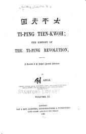 Ti-ping Tien-kwoh: The History of the Ti-ping Revolution, Volume 2