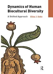 Dynamics of Human Biocultural Diversity: A Unified Approach
